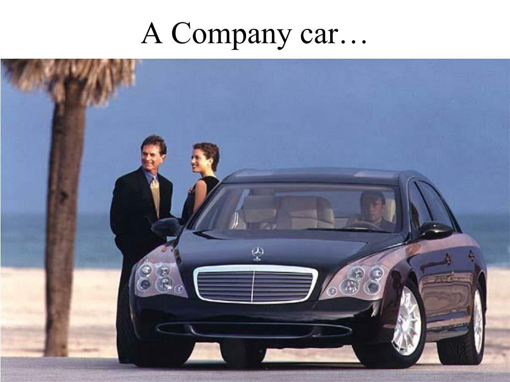 A Company car…