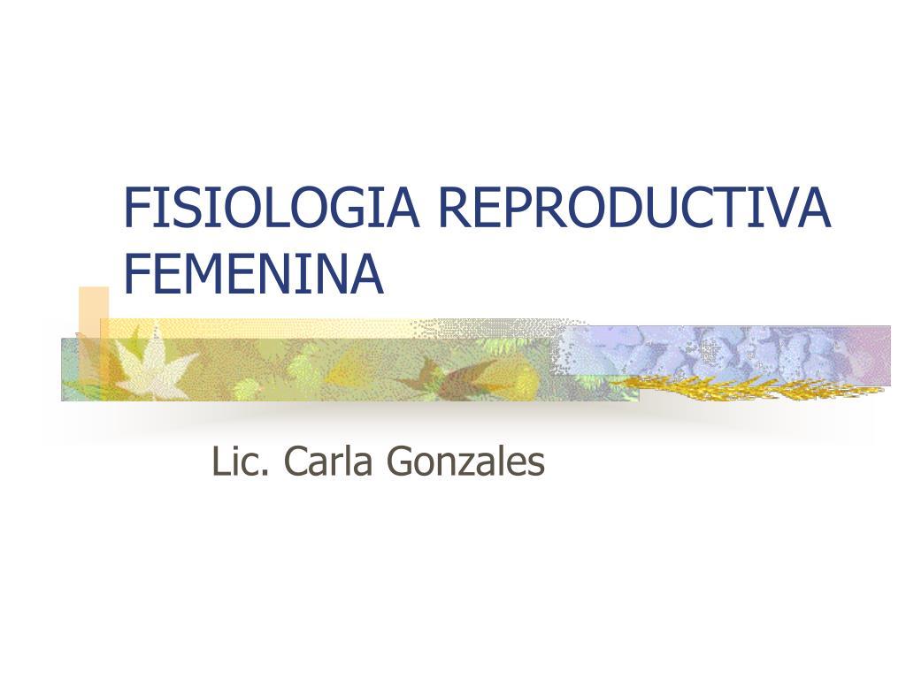 fisiologia reproductiva femenina l.