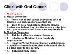 client with oral cancer8