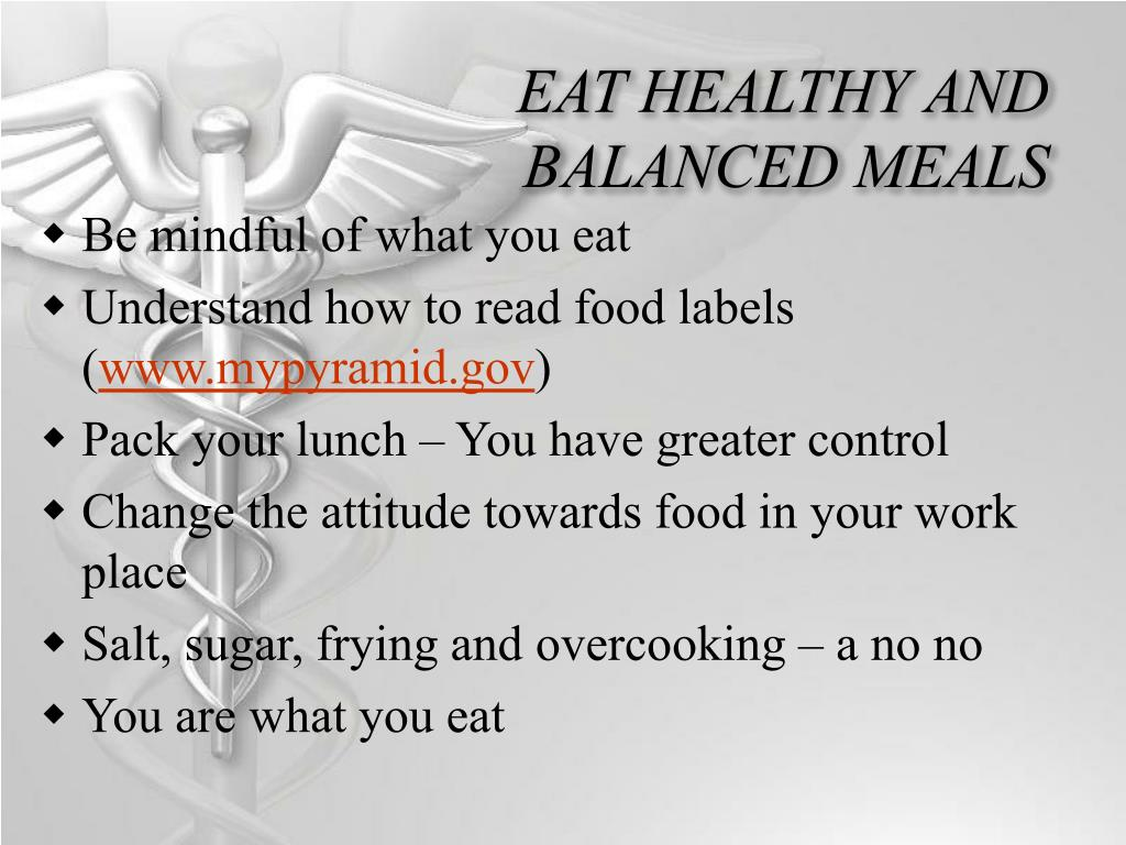 EAT HEALTHY AND BALANCED MEALS