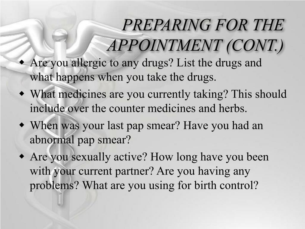 PREPARING FOR THE APPOINTMENT (CONT.)