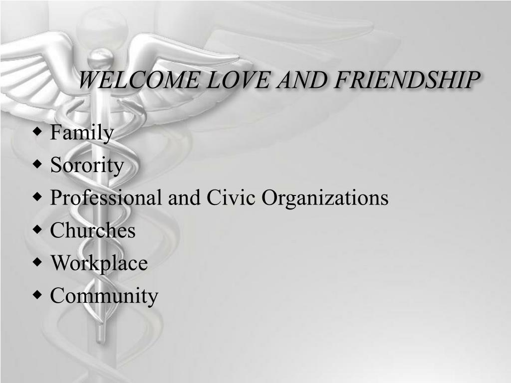 WELCOME LOVE AND FRIENDSHIP