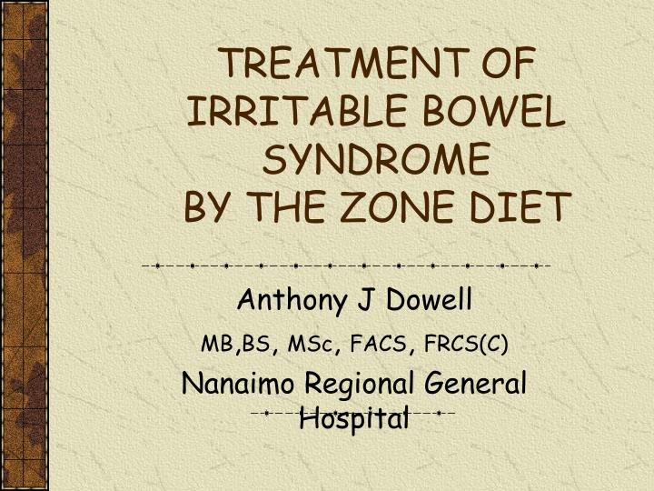 Treatment of irritable bowel syndrome by the zone diet
