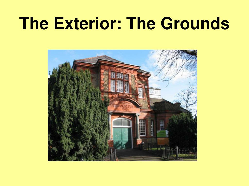 The Exterior: The Grounds