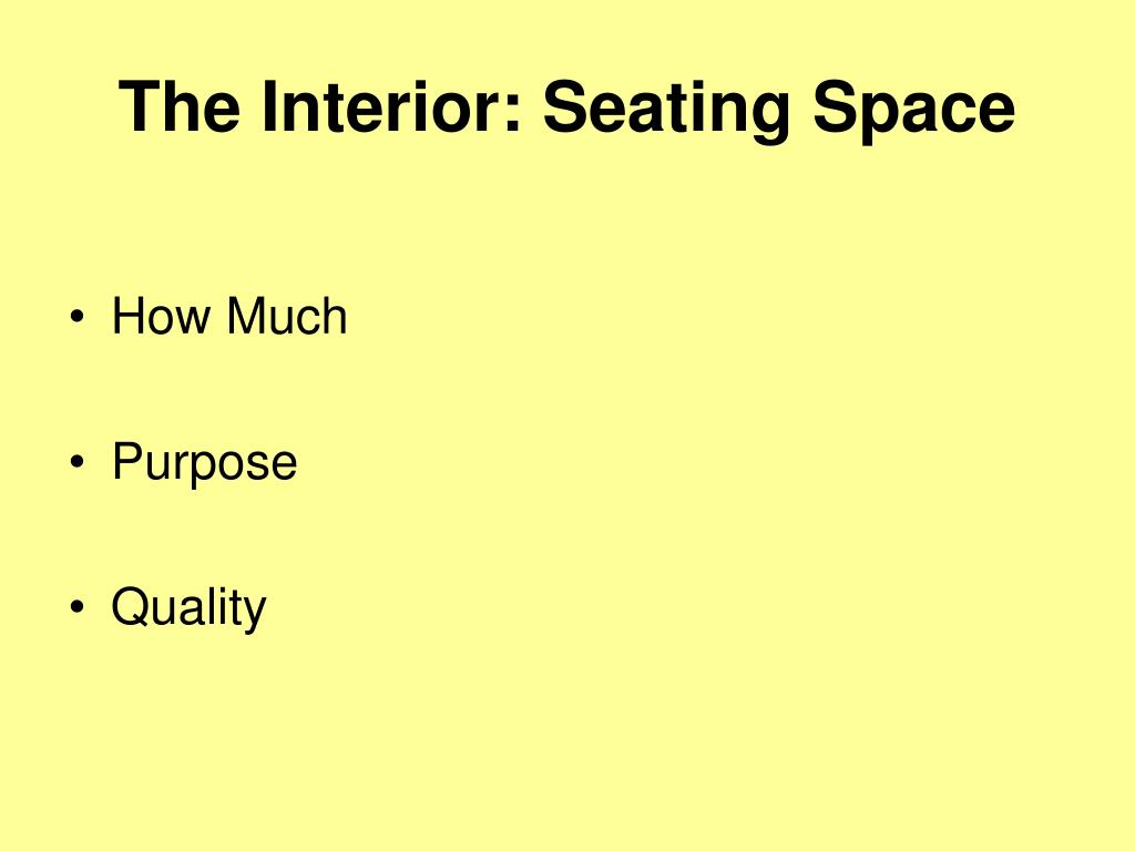 The Interior: Seating Space