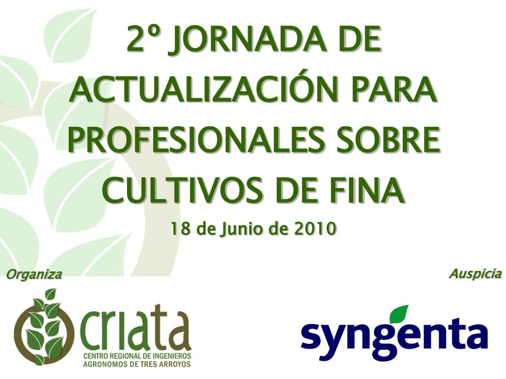 2 jornada de actualizaci n para profesionales sobre cultivos de fina 18 de junio de 2010 l.