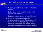 ks indications for treatment