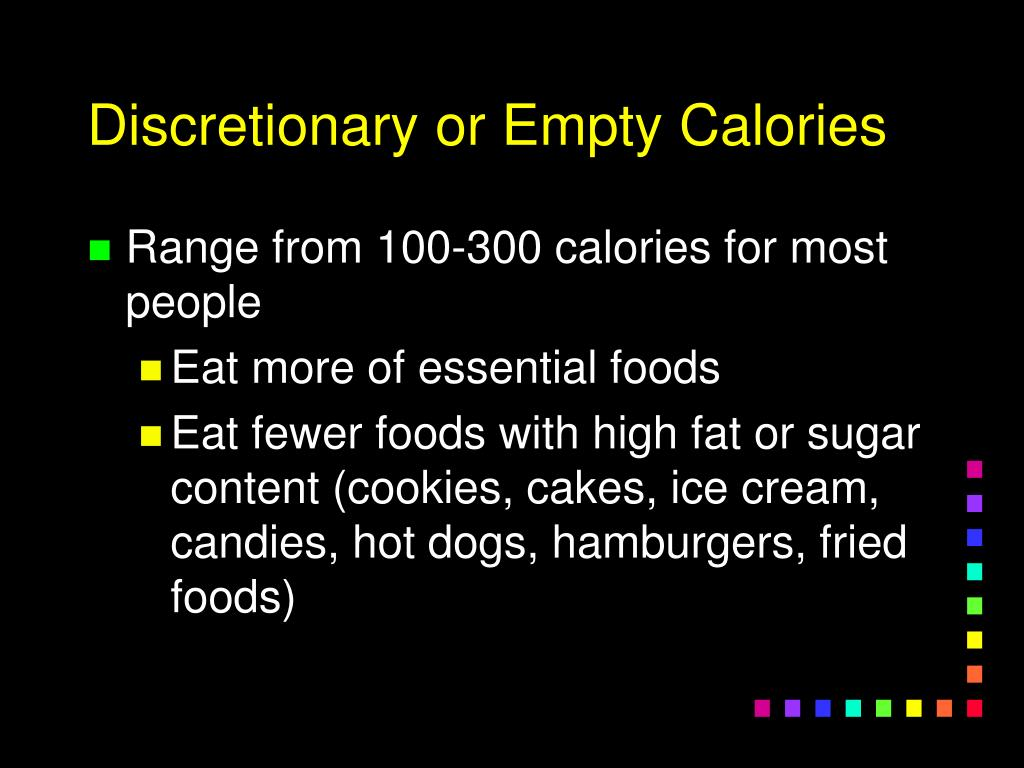 Discretionary or Empty Calories