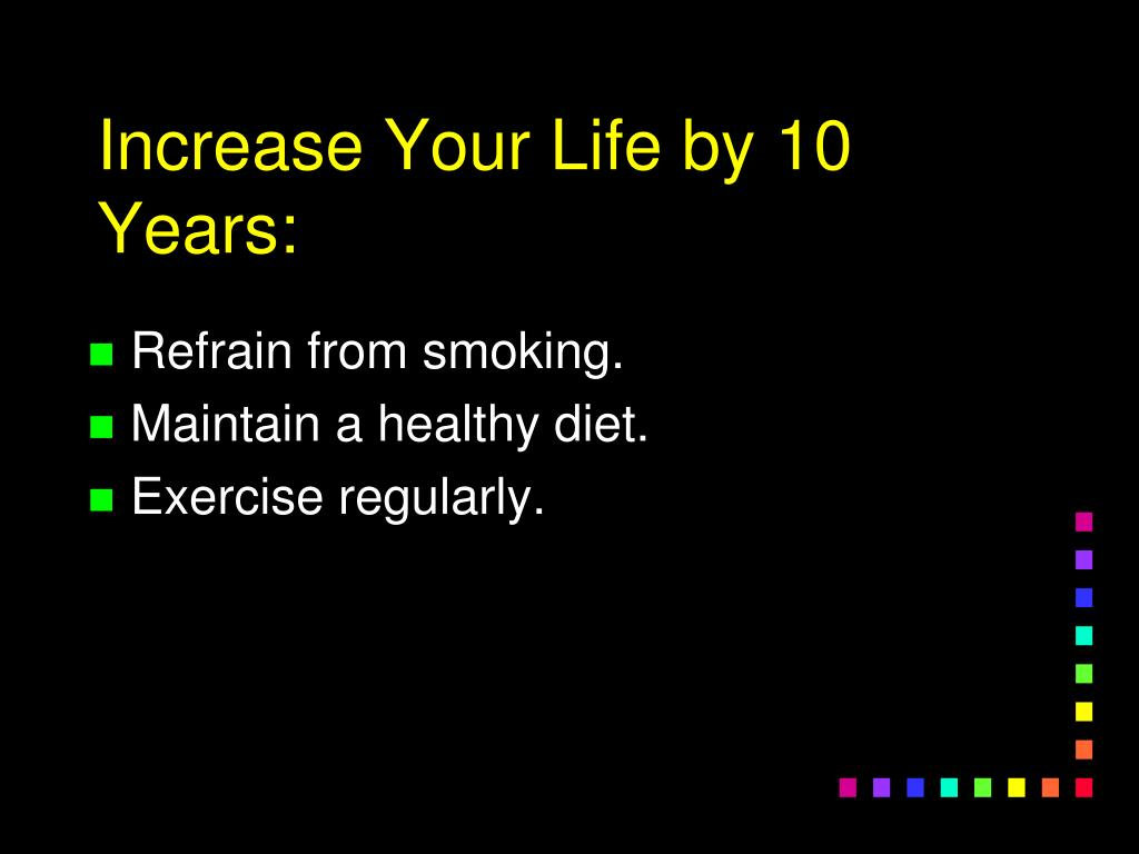 Increase Your Life by 10 Years: