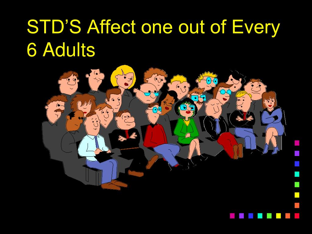 STD'S Affect one out of Every 6 Adults