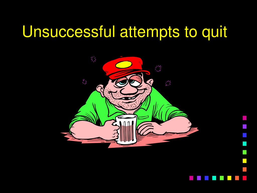Unsuccessful attempts to quit