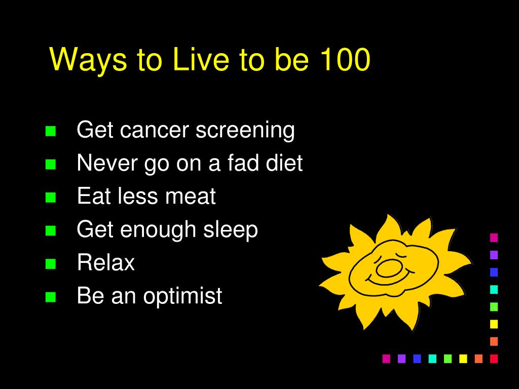 Ways to Live to be 100