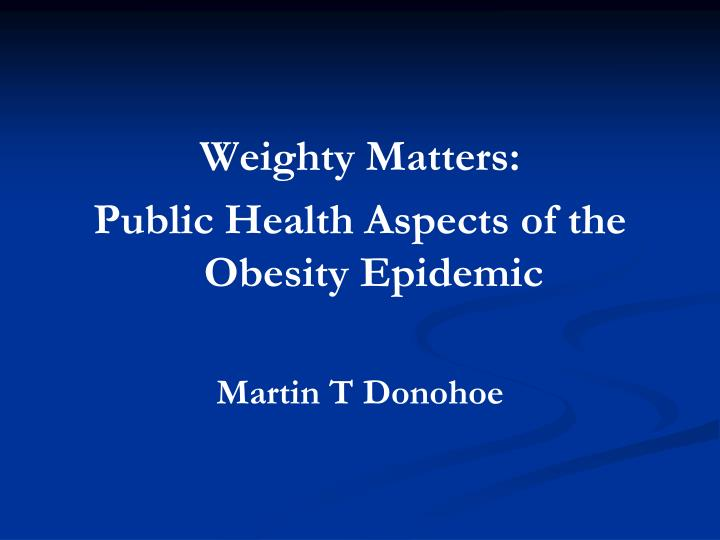 Weighty Matters: