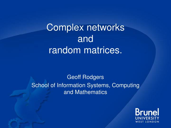 Complex networks and random matrices