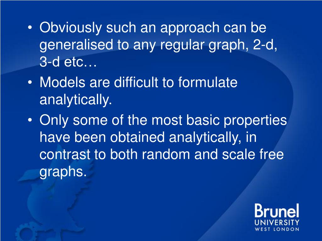 Obviously such an approach can be generalised to any regular graph, 2-d,   3-d etc…