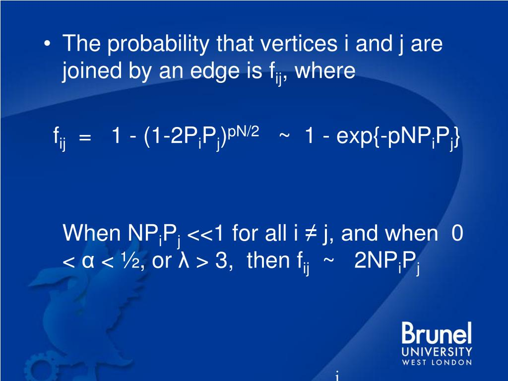 The probability that vertices i and j are joined by an edge is f
