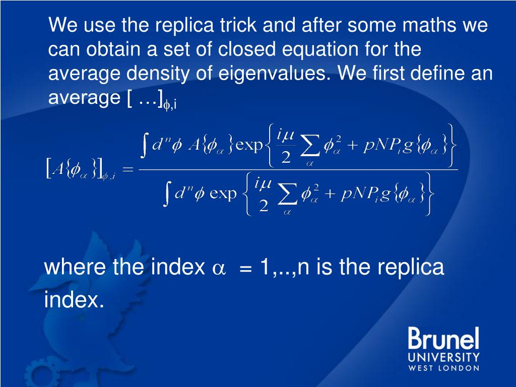 We use the replica trick and after some maths we can obtain a set of closed equation for the average density of eigenvalues. We first define an average [ …]