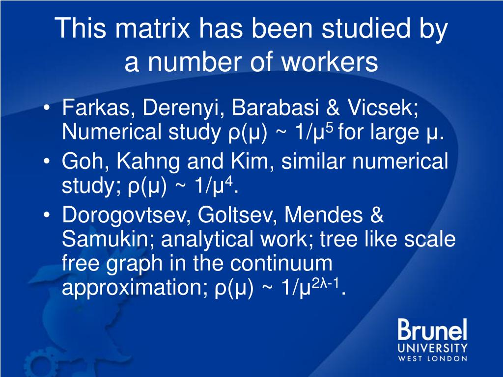 This matrix has been studied by a number of workers