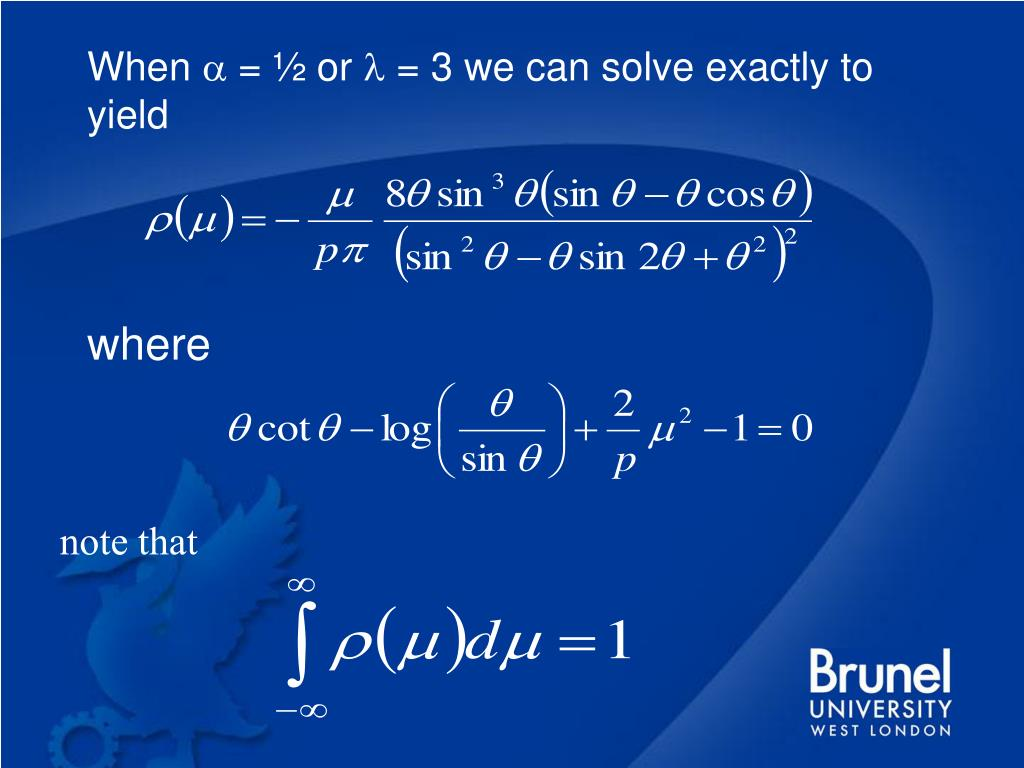 When  = ½ or  = 3 we can solve exactly to yield
