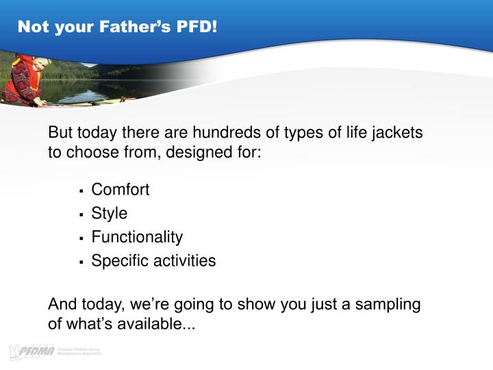 Not your father s pfd