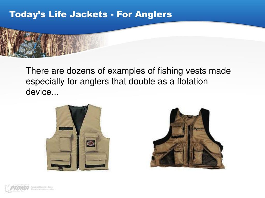 Today's Life Jackets - For Anglers