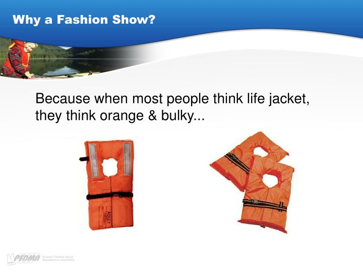 Why a fashion show