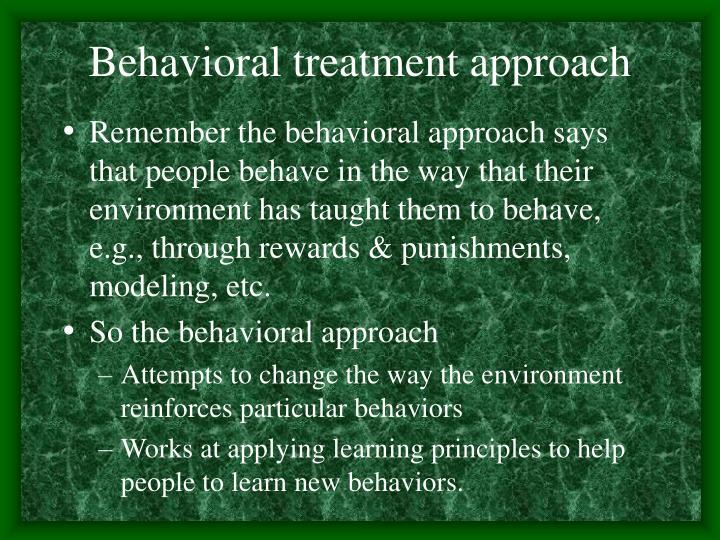 Behavioral treatment approach