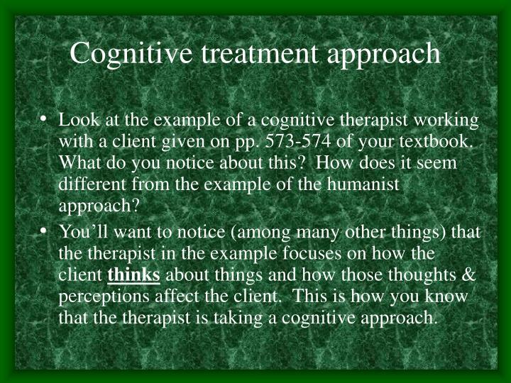 Cognitive treatment approach