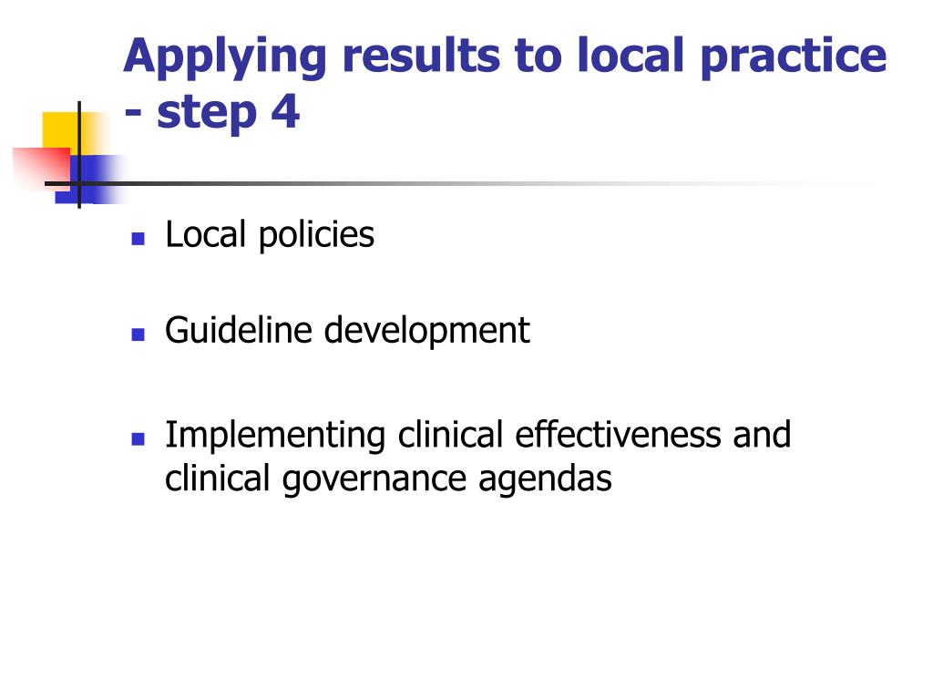 Applying results to local practice - step 4