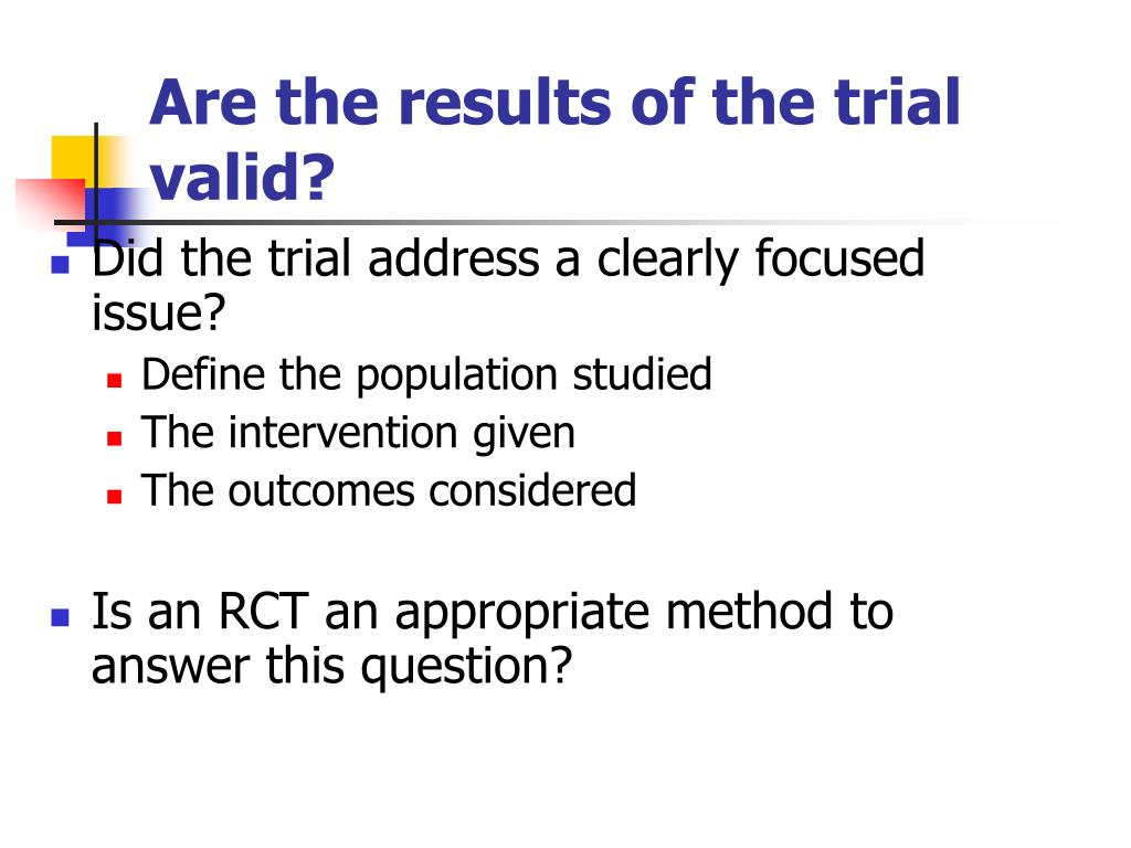 Are the results of the trial valid?