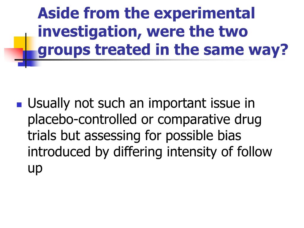 Aside from the experimental investigation, were the two groups treated in the same way?