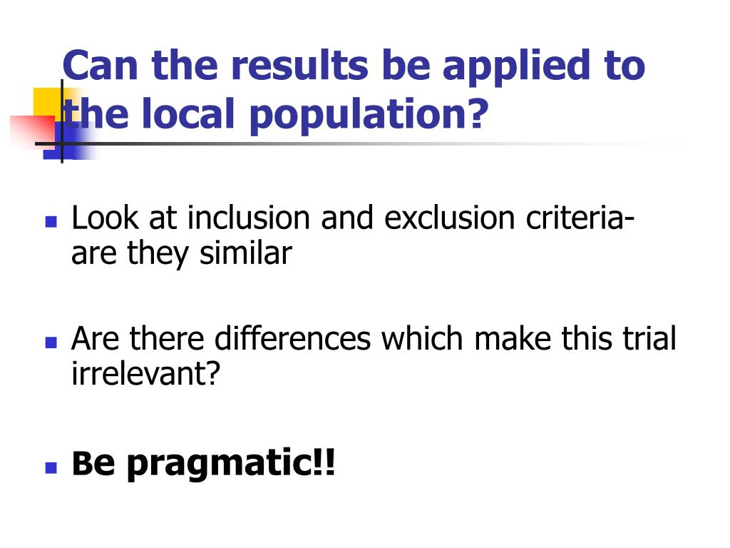 Can the results be applied to the local population?