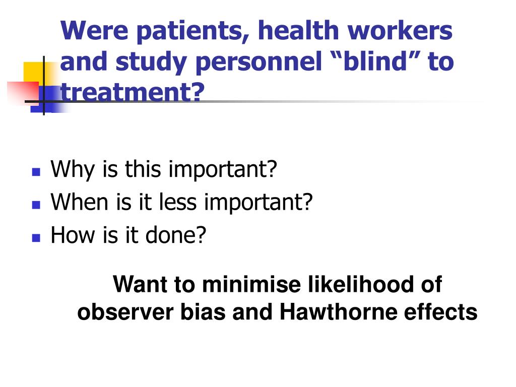 """Were patients, health workers and study personnel """"blind"""" to treatment?"""