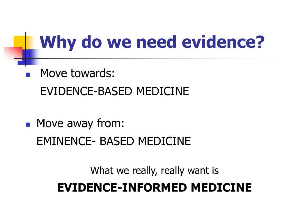 Why do we need evidence?