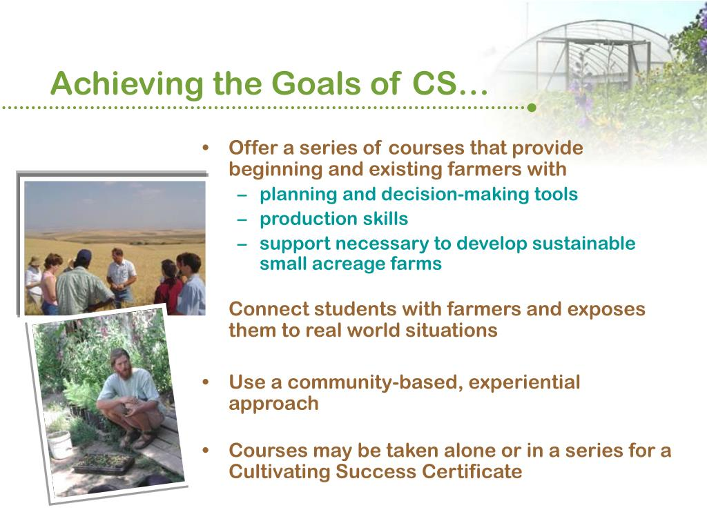 Achieving the Goals of CS…
