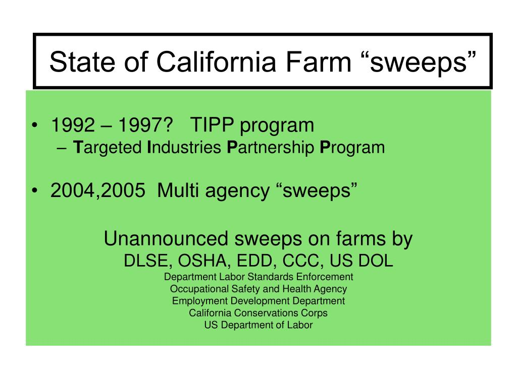 "State of California Farm ""sweeps"""