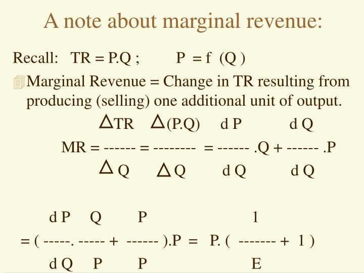 A note about marginal revenue: