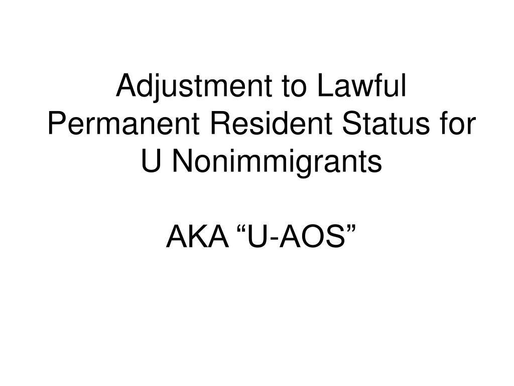 adjustment to lawful permanent resident status for u nonimmigrants aka u aos l.