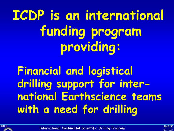 ICDP is an international funding program providing: