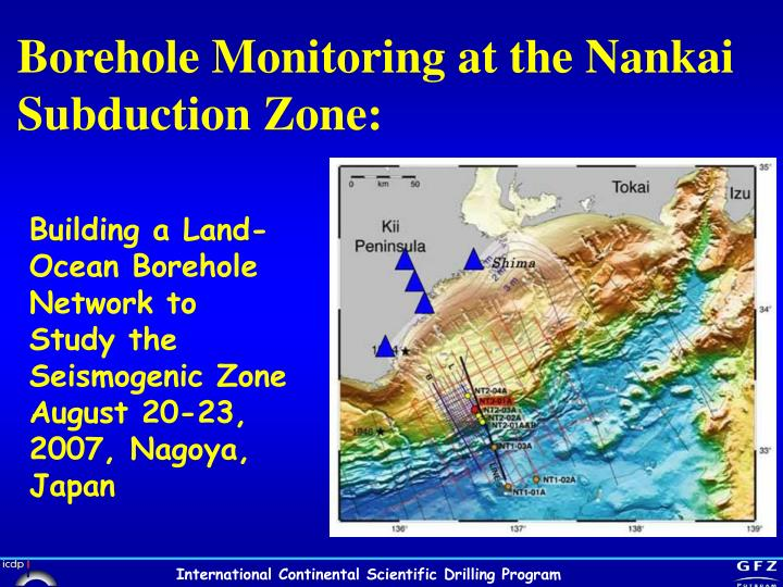 Borehole Monitoring at the Nankai Subduction Zone:
