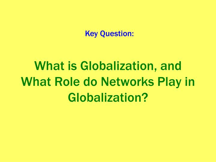 02 what is globalization 1 Antiglobalization: antiglobalization, social movement that emerged at the turn of the 21st century against neoliberal globalization, a model of globalization based on the promotion of unfettered markets and free trade.