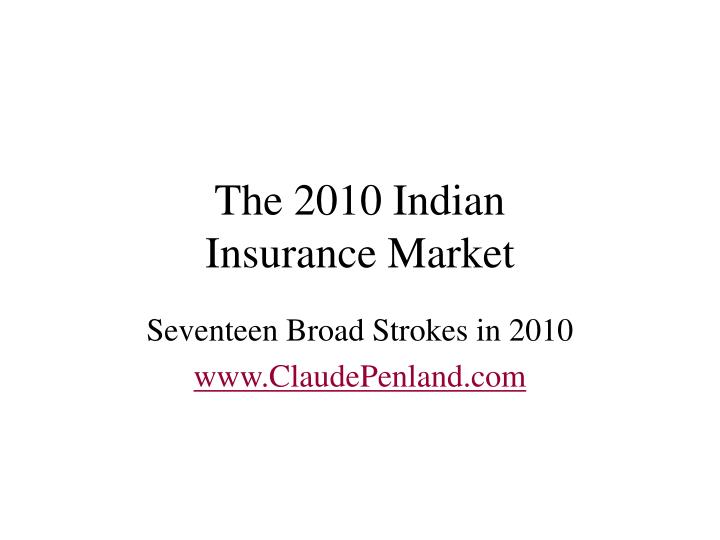 The 2010 indian insurance market