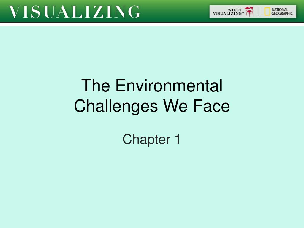 the environmental challenges we face l.