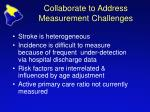 collaborate to address measurement challenges