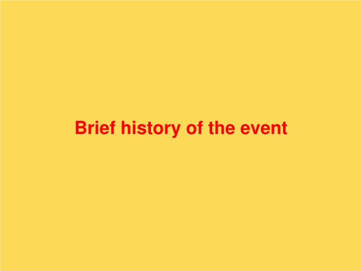 Brief history of the event