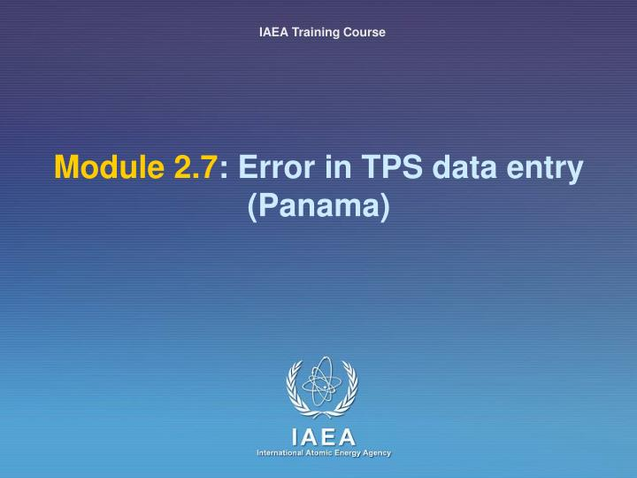 Module 2 7 error in tps data entry panama