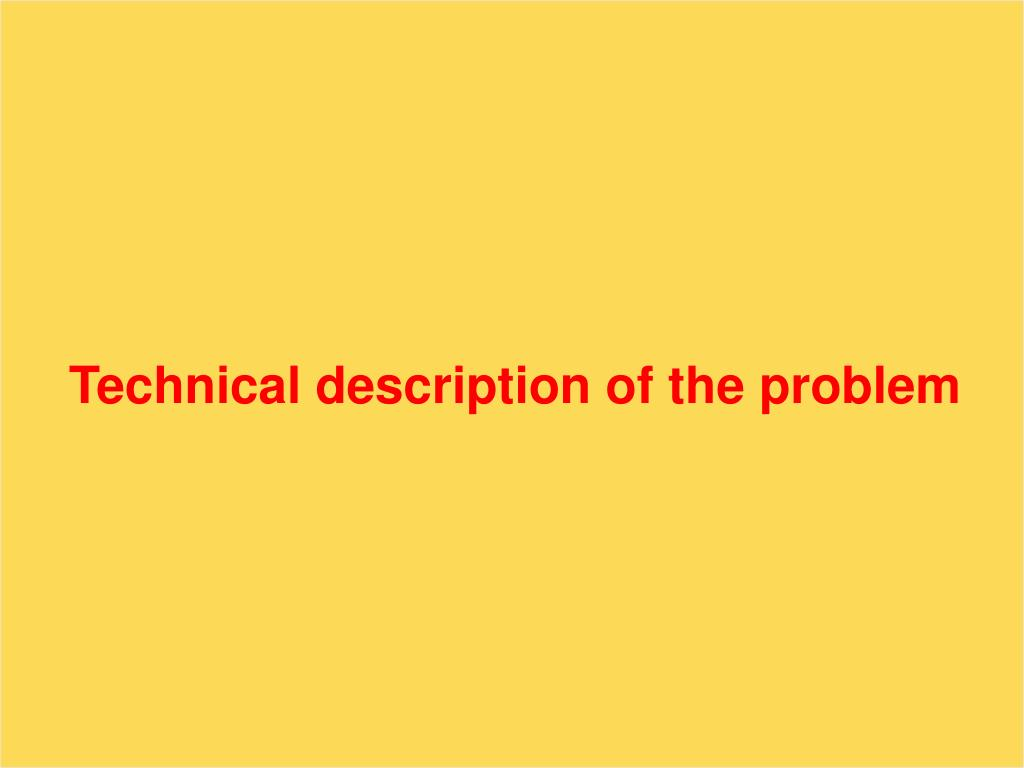 Technical description of the problem