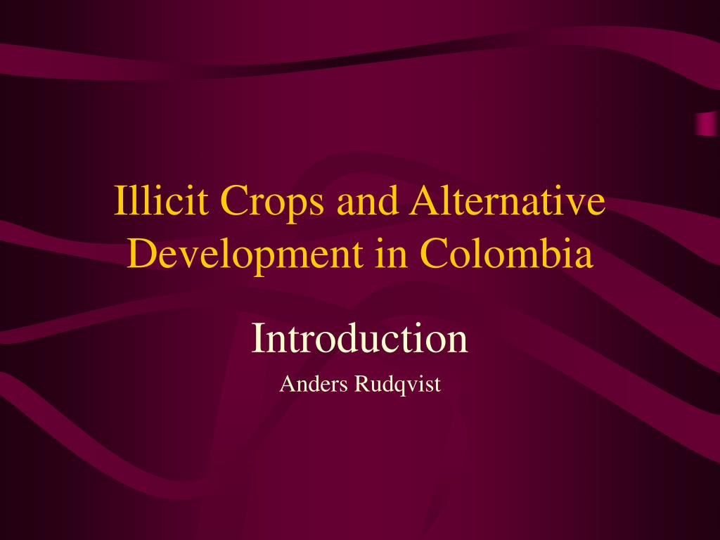 illicit crops and alternative development in colombia l.