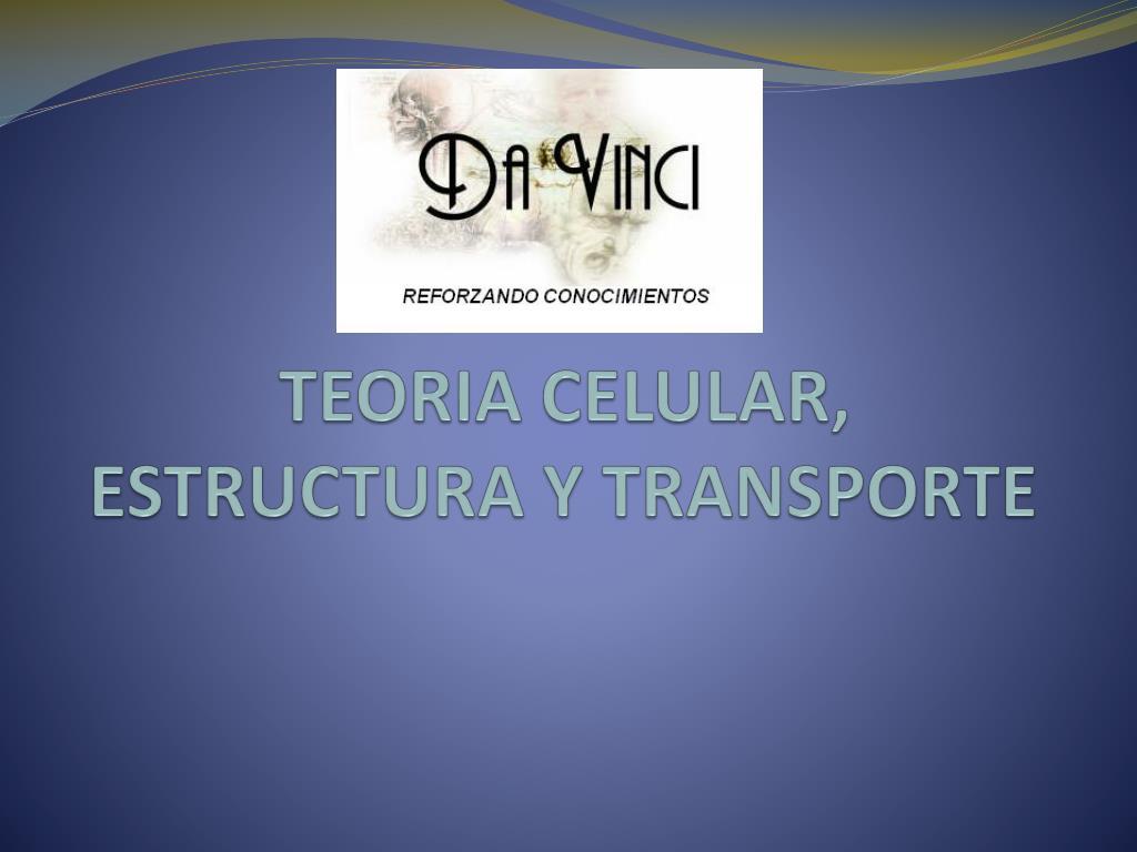 Ppt Teoria Celular Estructura Y Transporte Powerpoint
