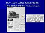 may 1939 cabot yerxa replies two bunch palms the desert magazine